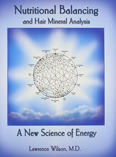 Nutritional Balancing And Hair Mineral Analysis by Lawrence Wilson (2016-05-12)