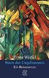 Stern der Ungeborenen: Ein Reiseroman (Franz Werfel, Gesammelte Werke in Einzelbänden (Taschenbuchausgabe))