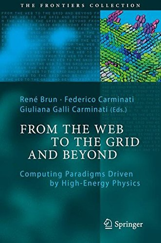 From the Web to the Grid and Beyond: Computing Paradigms Driven by High-Energy Physics (The Frontiers Collection) (2012-01-26)