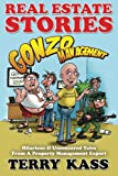 Real Estate Stories: Gonzo Management: Hilarious & Uncensored Tales From A Property Management Expert