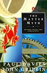The Matter Myth: Beyond Chaos and Complexity (Penguin Press Science)