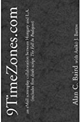 9TimeZones.com - an eMail screenplay collaboration between Hungary and L.A. (includes first draft script 'The Fall In Budapest') (English Edition) Kindle Ausgabe