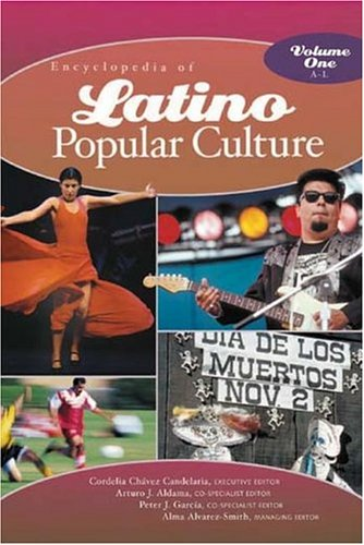 Encyclopedia of Latino Popular Culture [Two Volumes]