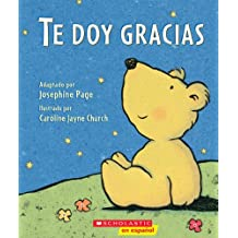 Te Doy Gracias: (Spanish Language Edition of Thank You Prayer)