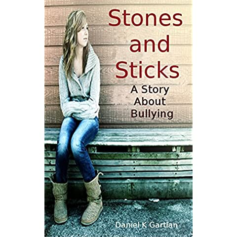 Stones and Sticks: A Story About Bullying (English Edition)