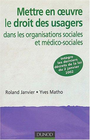 Mettre en oeuvre le droit des usagers dans les organisations sociales et médico-sociales