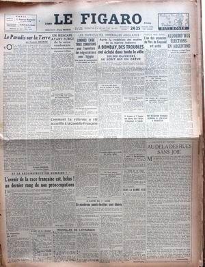 FIGARO (LE) [No 475] du 24/02/1946 - F. MAURIAC - LES DIFFICULTES IMPERIALES ANGLAISES - EGYPTE - BOMBAY - ELECTIONS EN ARGENTINE - L'AVENIR DE LA RACE FRANCAISE.
