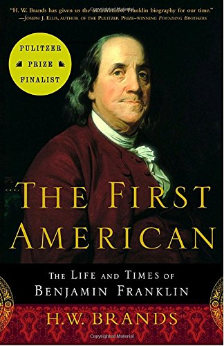 the-first-american-the-life-and-times-of-benjamin-franklin