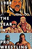 1988: The Year in Pro Wrestling: All the WWF, NWA and AWA supershows (English Edition)