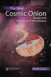 The New Cosmic Onion: Quarks and the Nature of the Universe by Frank Close (2006-12-15)