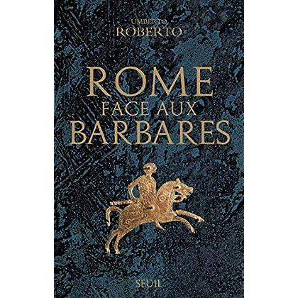 Rome face aux barbares. Une histoire des sacs de la Ville (HISTOIRE (H.C))