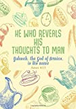 Amos 4:13 He Who Reveals His Thought To Man: Portable Names Of God Bible Verse Quote Composition Notebook To Write In (Medium Quote Ruled Journal)