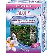 Aloha Karten - Kraft schöpfen aus der Quelle des Hawaiianischen Schamanismus - 56 Karten mit Begleitbuch