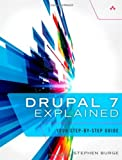Drupal 7 Explained: Your Step-by-Step Guide by Stephen Burge (2013-05-25)