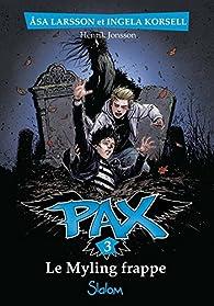 Pax, tome 3 : Le Myling frappe par Ingela Korsell