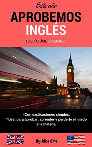 Aprobemos Inglés: Tu guía fácil en español eBook: Eme, Miss ...