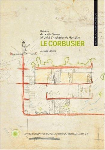 Le Corbusier : Habiter : de la villa Savoye à l'Unité d'habitation de Marseille (1DVD) par Jacques Sbriglio