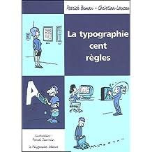 LA TYPOGRAPHIE CENT REGLES
