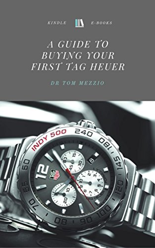 a-guide-to-buying-your-first-tag-heuer-english-edition