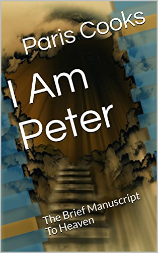 i-am-peter-the-brief-manuscript-to-heaven-english-edition