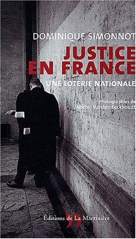 Justice en France : Une loterie nationale par Dominique Simonnot