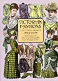 Victorian Fashions: A Pictorial Archive, 965 Illustrations: A Pictorial Archive with Over 1000 Illustrations of Women's Fashions from 1855-1903 (Dover Pictorial Archive)