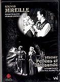 Gounod: Mireille (abrégé), Debussy: Pelléas et Mélisande (Acte II)