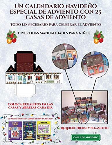 Divertidas manualidades para niños (Un calendario navideño especial de adviento con 25 casas de adviento): Un calendario de adviento navideño especial ... casas recortables que puedes decorar y rellen