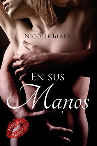 En sus manos por Nicolle Blake