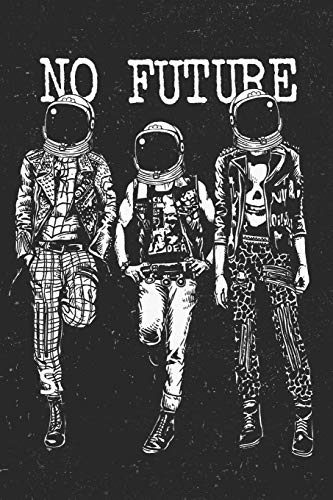No Future: Punk Rock College Ruled Notebook Journal For Men, Women, Teen and Kids