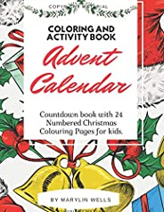 Advent Calendar Coloring and Activity Book: Countdown book with 24 Numbered Christmas Colouring Pages for kids