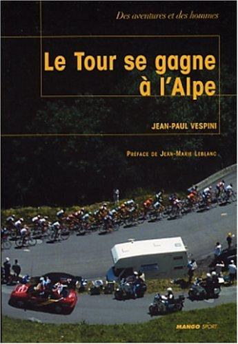 Le Tour se gagne à l'Alpe