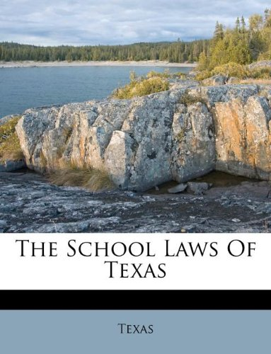 The School Laws Of Texas