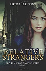 Relative Strangers: Volume 1 (Sophie Morgan Vampire Series)