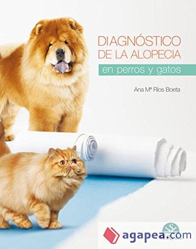 Diagnóstico de la alopecia en perros y gatos - Libros de veterinaria - Editorial Servet por Ana Mª Ríos Boeta