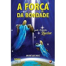 A Força da Bondade (Portuguese Edition)