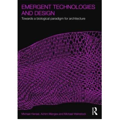 Emergent Technologies and Design Towards a Biological Paradigm for Architecture by Weinstock, Michael ( AUTHOR ) Jan-26-2010 Paperback