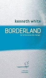 Borderland de Kenneth White