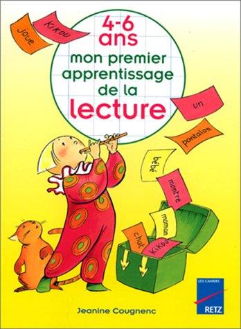 Mon premier apprentissage de la lecture : 4-6 ans par Jeanine Cougnenc