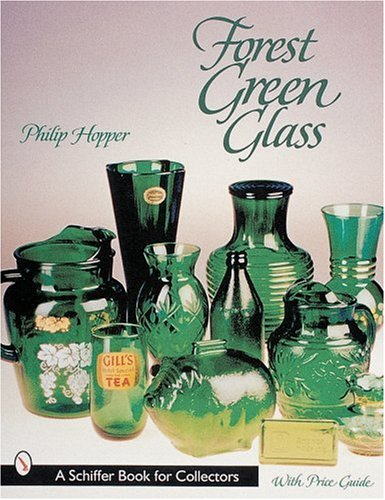 Forest Green Glass (A Schiffer Book for Collectors) Forest Green Gläser