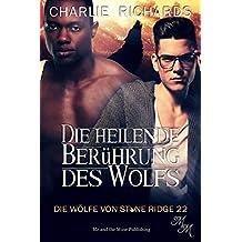 Die heilende Berührung des Wolfs (Die Wölfe von Stone Ridge  22)