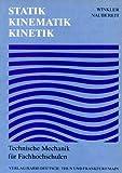 Technische Mechanik für Fachhochschulen, Bd.1, Statik, Kinematik, Kinetik -