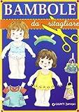 Bambole da ritagliare. Ediz. illustrata