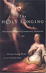 The Holy Longing: The Hidden Power of Spiritual Yearning