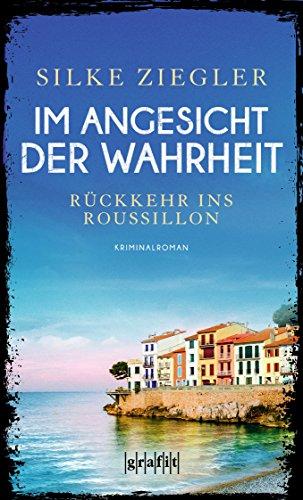 Buchcover Im Angesicht der Wahrheit. Rückkehr ins Roussillon (Roussillon-Krimis)