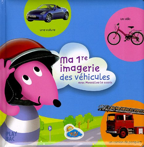 Ma 1re imagerie des véhicules : Avec Moustilou la souris