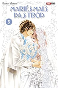 Mariés mais pas trop, tome 5 par Kanan Minami