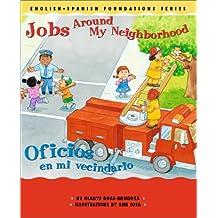 Jobs Around My Neighborhood/Oficios en Mi Vecindario: 9 (English-Spanish Foundations)