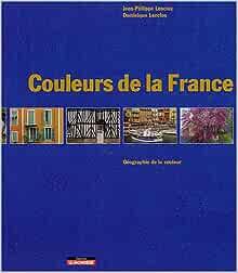 Couleurs De La France Couverture Souple Amazon Fr Lenclos Jean Philippe Livres