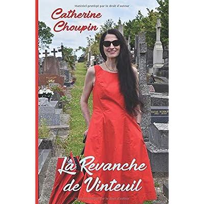 La Revanche de Vinteuil: Roman mégalomaniaque